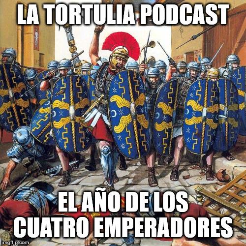 La Tortulia #181 – El año de los cuatro emperadores