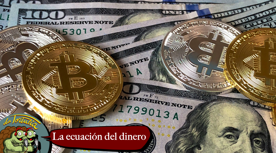 La Tortulia #219 – La ecuación del dinero