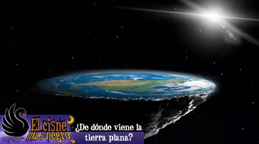 El Cisne más Negro #2 – ¿De dónde sale la tierra plana?